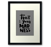 Trust Your Madness : Light Framed Print