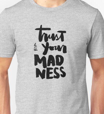 Trust Your Madness : Light Unisex T-Shirt