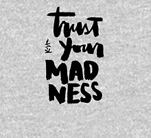 Trust Your Madness : Light Unisex T-Shirt
