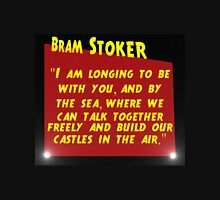 I Am Longing To Be With You - Bram Stoker Unisex T-Shirt
