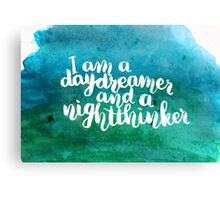 I am a daydreamer and a nightthinker Canvas Print