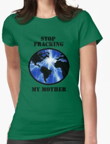 STOP FRACKING WITH HER Womens Fitted T-Shirt