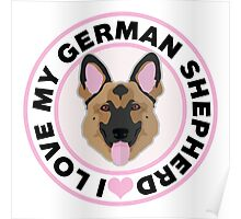 Love My German Shepherd Poster