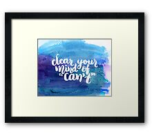 Clear your mind of can't Framed Print