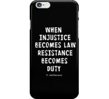 WHEN RESISTANCE BECOMES DUTY iPhone Case/Skin