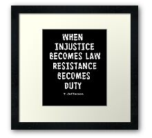 WHEN RESISTANCE BECOMES DUTY Framed Print