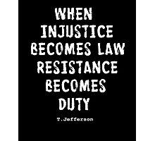 WHEN RESISTANCE BECOMES DUTY Photographic Print