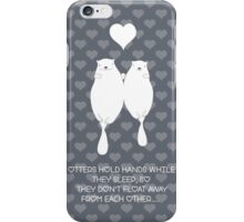 Otters holding hands, in love. iPhone Case/Skin