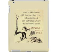 I Am Not Bothered By The Fact - Confucius iPad Case/Skin