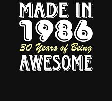 Made in 1986, 30 Years of Being Awesome (dark) Unisex T-Shirt