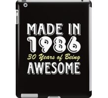 Made in 1986, 30 Years of Being Awesome (dark) iPad Case/Skin