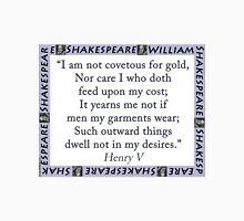 I Am Not Covetous For Gold - Shakespeare Unisex T-Shirt
