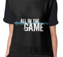 "All in the Game - ""The Wire"" (Light) Chiffon Top"