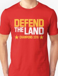 Cleveland Cavaliers CHAMPIONS 2016 DEFEND THE LAND KING JAMES LEBORN Unisex T-Shirt
