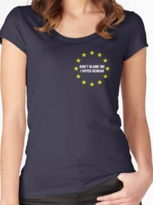 Don't Blame me, I voted remain pocket Women's Fitted Scoop T-Shirt