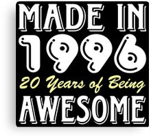 Made in 1996, 20 Years of Being Awesome Canvas Print