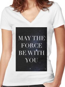 May the Force be with with you Women's Fitted V-Neck T-Shirt