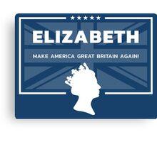 Elizabeth - Make America Great Britain Again! Canvas Print