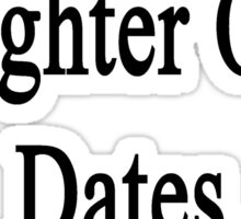 Sorry My Daughter Only Dates Other Chemists Sticker