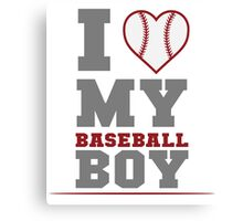I Love My Baseball Boy Canvas Print