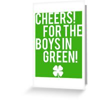 Cheers! for the boys in Green Greeting Card