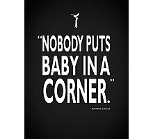 Dirty Dancing - Baby In A Corner Photographic Print
