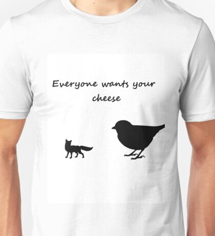 Everyone wants your cheese! Unisex T-Shirt