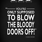 Blow The Bloody Doors Off by rogue-design