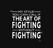 Fighting Without Fighting Unisex T-Shirt