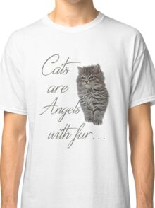 Cats are Angels with fur ... Classic T-Shirt