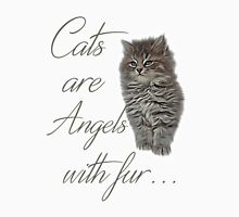 Cats are Angels with fur ... Unisex T-Shirt