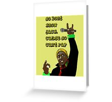 tribe-bo don't know jack Greeting Card