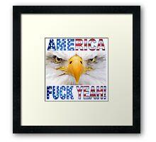 AMERICA... F*CK YEAH! -  Framed Print