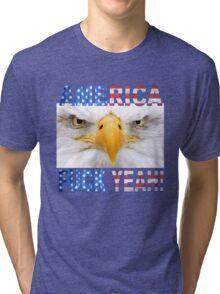 AMERICA... F*CK YEAH! -  Tri-blend T-Shirt