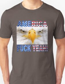AMERICA... F*CK YEAH! -  Unisex T-Shirt