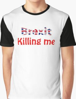 Brexit Killing Me T Shirt For Men And Women Graphic T-Shirt