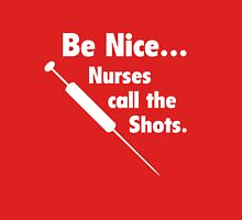 Be Nice ... Nurses Call The Shots Womens Fitted T-Shirt