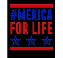 America For Life, USA Independence Day 4th Of July T-Shirt Photographic Print