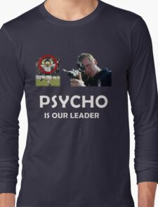 Psycho is our leader NFFC Long Sleeve T-Shirt