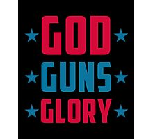 God Guns Glory, Proud To Be American, US Independence Day 4th Of July T-Shirt Photographic Print