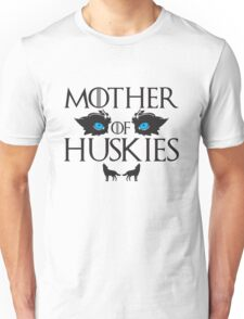 Mother of Huskies Unisex T-Shirt
