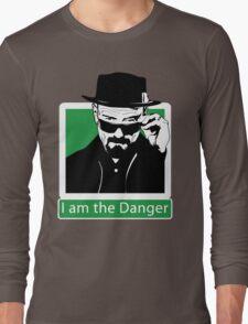 """""""I am the Danger"""" _ Heisenberg Long Sleeve T-Shirt"""