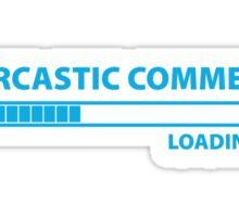 Sarcastic Comment Loading Sticker