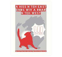 A HISS N TEH EAST ENDS WIV A ROAR N TEH WEST Art Print