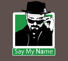 Heisenberg - SAY MY NAME Unisex T-Shirt