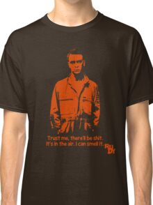 RUDY - There'll be shit Classic T-Shirt