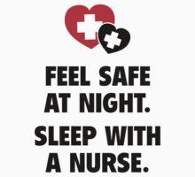 Feel Safe At Night. Sleep With A Nurse. by DesignFactoryD