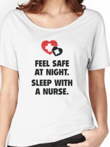 Feel Safe At Night. Sleep With A Nurse. Women's Relaxed Fit T-Shirt