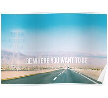 Be where you want to be road trip Poster