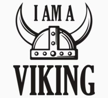I Am A Viking by DesignFactoryD